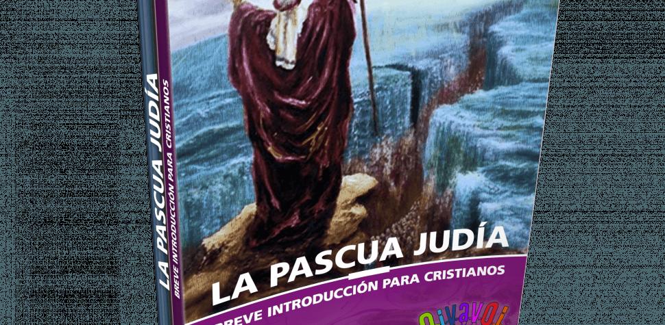 Libro Gratis: La pascua Judía: breve introducción para cristianos