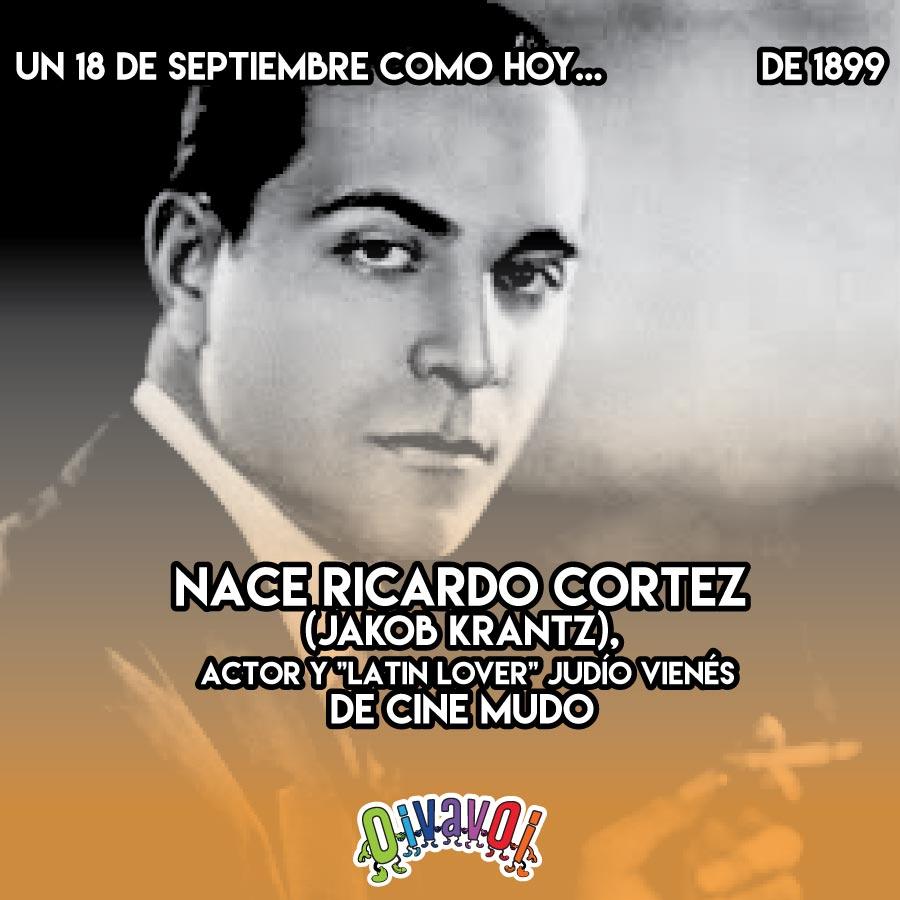 18 de Septiembre: Ricardo Cortez