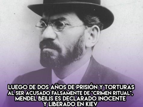 """1913: Luego de dos años de prisión y torturas al ser acusado falsamente de """"crimen ritual"""", Mendel Beilis es declarado inocente y liberado en Kiev"""