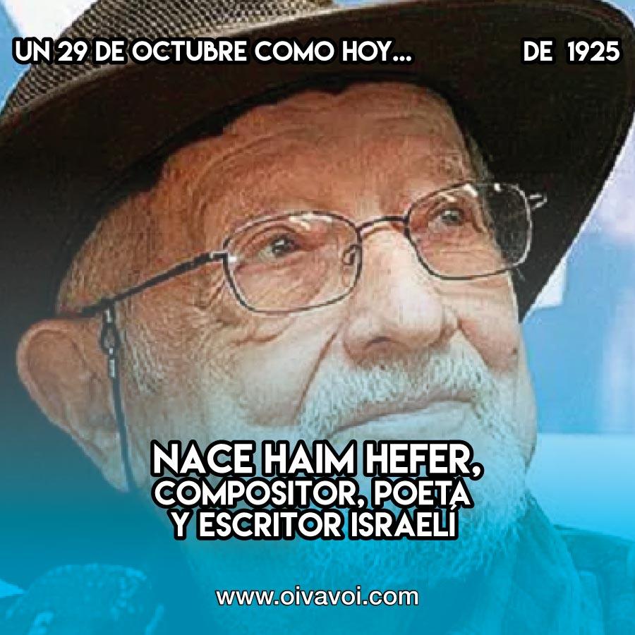 HaiHaim Hefer nace un 29 de octubrem Hefer: 29 de octubre