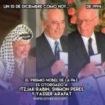 Premio Nobel de la Paz a Rabin, Peres y Arafat: 10 de Diciembre