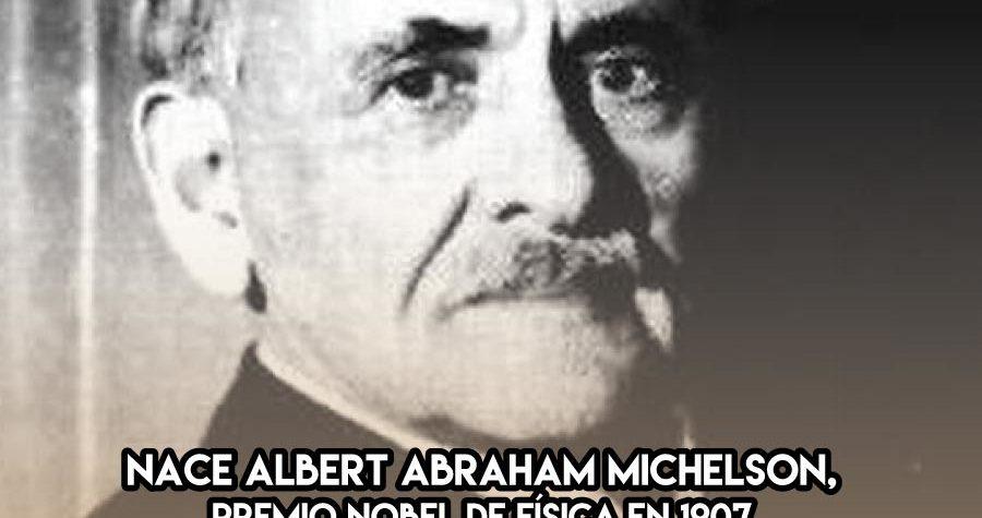 Albert Abraham Michelson: 19 de Diciembre