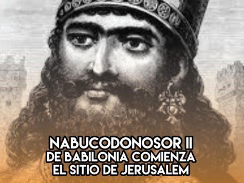 Nabucodonosor asedia Jerusalem: 15 de Enero