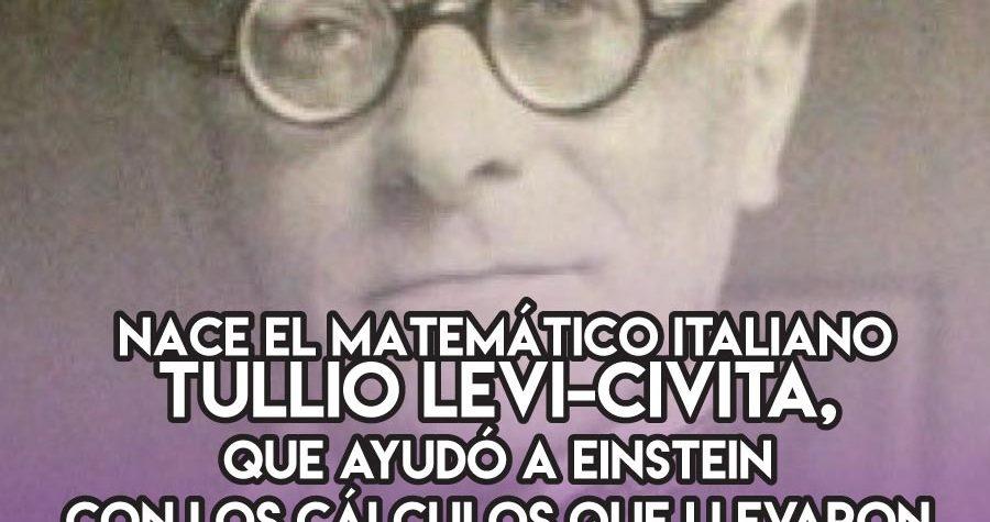 Tullio Levi-Civita: 29 de Marzo