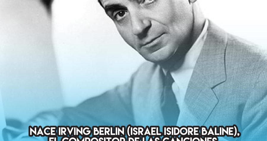 Irving Berlin: 11 de Mayo