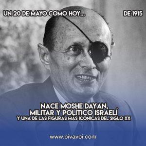 Moshe Dayan: 20 de Mayo