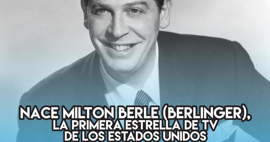 Milton Berle: 12 de julio