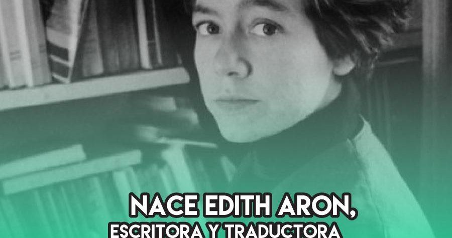 """1923: Nace Edith Aron, escritora y traductora franco-argentina y la """"Maga"""" de Cortázar Edith Aron, la """"Maga"""" de Cortázar"""