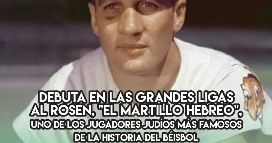 """Al Rosen, """"el Martillo Hebreo"""", en las Grandes Ligas"""