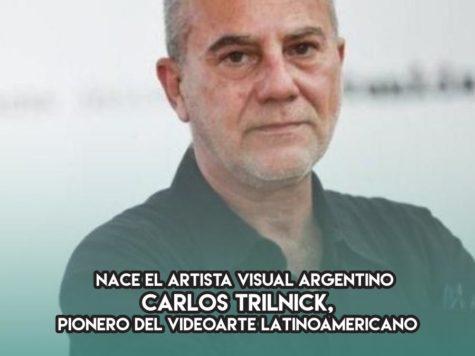 Carlos Trilnick, pionero del videoarte