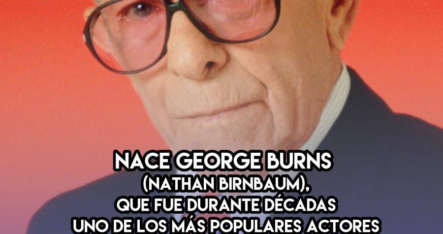 George Burns, rey de la comedia