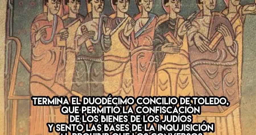 XII Concilio de Toledo, fundamento de la Inquisición