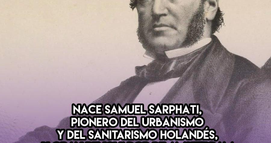 Samuel Sarphati, renovador de Amsterdam