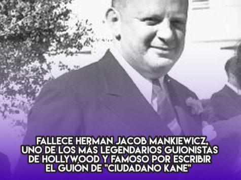 Herman Mankiewicz, 5 de marzo
