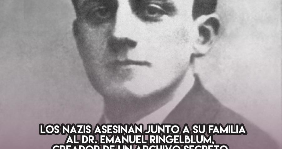 Emanuel Ringelblum, el archivista de la Shoá