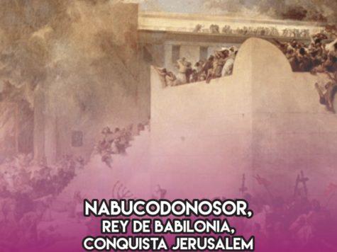 Nabucodonosor conquista Jerusalem: 16 de marzo