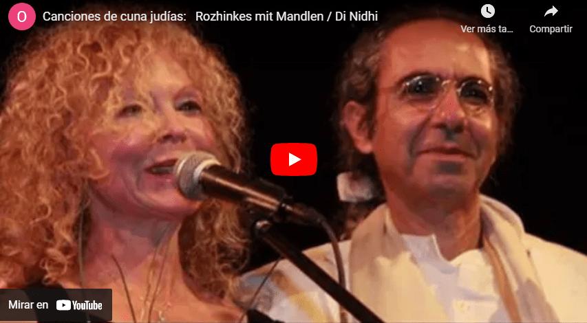 Canciones de cuna judías:  Rozhinkes mit Mandlen / Di Nidhi