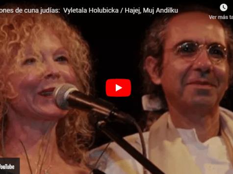 Canciones de cuna judías: Vyletala Holubicka-Hajej, Muj Andilku