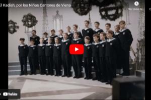 El Kadish, por los Niños Cantores de Viena